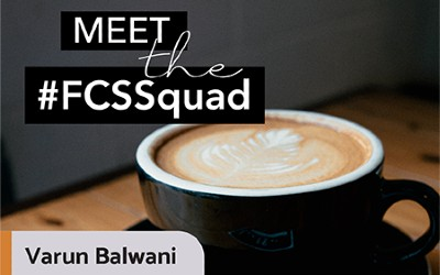 Meet the #FCSSquad: Varun Balwani